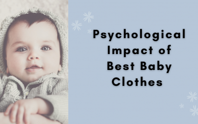 Psychological Impact of Best baby Clothes